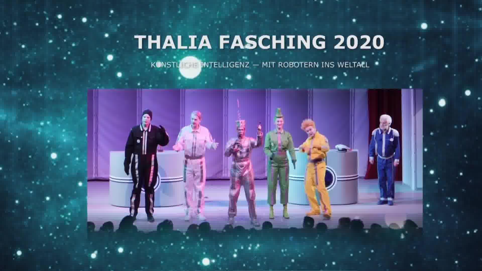 Thalia Fasching 2020 Künstliche Intelligenz-MIT ROBOTERN INS WELTALL